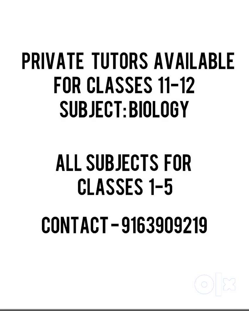 PRIVATE TUTOR AVAILABLE FOR CLASS 1-5 (BIOLOGY CLASS11/12) 0
