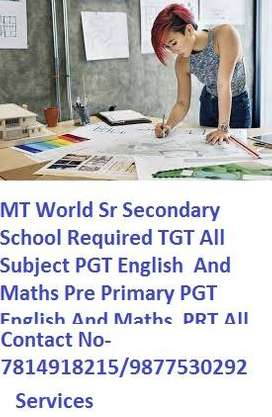 MT World Sr Secondary School Required TGT All Subject PGT English  And