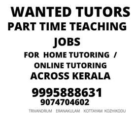 Wanted Home/Online Tutors across kerala