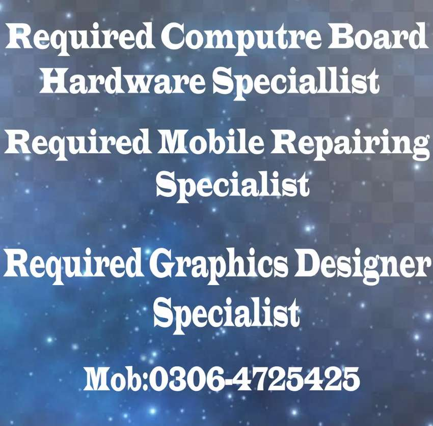 Required mobile repair speci & computer hardware graphics , specialist 0