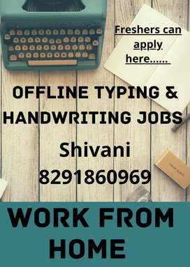 PART TIME WORK( HANDWRITING AND OFFLINE TYPING) JOB (WORK FROM HOME)