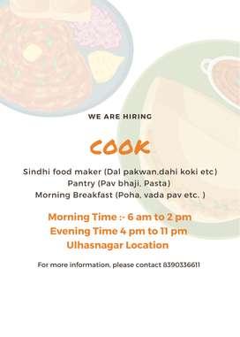 Cook for South Indian, pav bhaji, vada pav