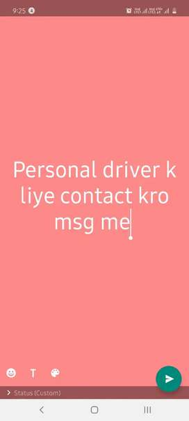 Kisi bhai koi driver ki jrurt ho msg me personal driver k liye msg me