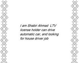 i am shabir can drive automatic car (need house driver job)