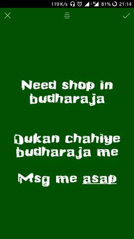 If you have shop in budharaja.. Please message asap