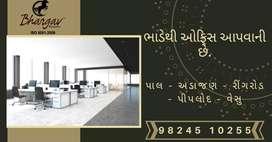 Office for rent in pal, adajan,ring road ,piplod & vesu
