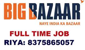 NEW VACANCY FOR STORE INCHARGE HELPER AND STORE KEEPER BIG BAZAAR