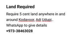 Require 5 Cent Land - Udupi