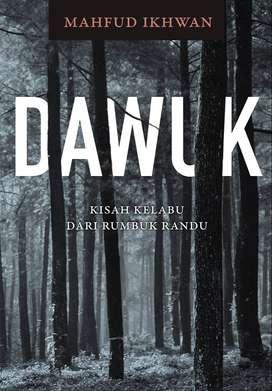 Dawuk: Kisah kelabu dari Rumbuk Randu - Mahfud Ikhawan