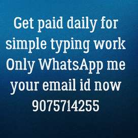 ** Home based simple typing work.  ** Daily payment available.  ** Get