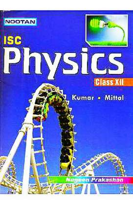 best for IIT JEE MAIN/NEET, ISC PHYSICS CLASS XII by KUMAR MITTAL