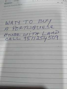 Want to buy a Portugues House with Land.