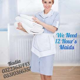 We needed maid 24 hours