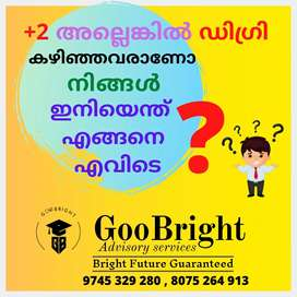 For a better college..better course we will help you ..out side kerala