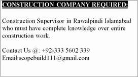construction company required Construction Supervisor in rwp/isb.