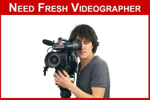 Need Fresh Videographer (Experience not required) 0