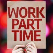 Immediate Requirement Candidates for part time work.