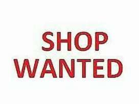 I WANTED SHOP FOR RENT  SUITABLE FOR CHICKEN STALL