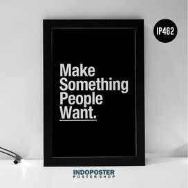 IP462 Poster Motivasi Kantor Make Something People Want 45x30cm
