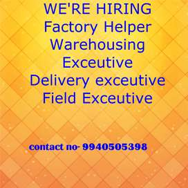 Warehouse exceutive, Delivery exceutive, Factory helper