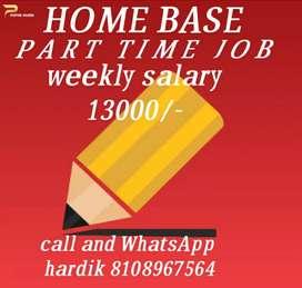 Good writing good income home base weekly salary 13000/-