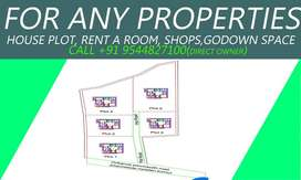 FOR REAL ESTATE PROPERTIES. HOUSE PLOT,RENT A ROOM,SHOPS,GODOWN SPACE.