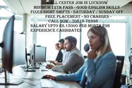 CALL CENTER JOB IN LUCKNOW - NIGHT SHIFTS ONLY - SALARY UPTO RS.15000
