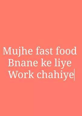Fast food bnana hai bas