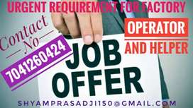 Urgent requirement operator and helper for factory.