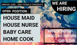 REQUIRED - FEMALE HOME MAID , HOUSE NURSE , HOUSE COOK , BABY CARE