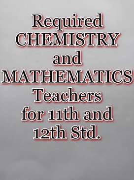Chemistry and Mathematics Teacher for 11th and 12th Std.