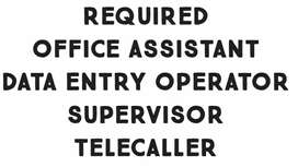 OFFICE ASSISTANT, DATA ENTRY , BLOCK SURVYOR