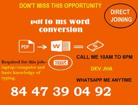 Call me now for job. Typing work (PDF to ms word) just dial 844'7390'4