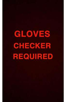 Gloves  checker required