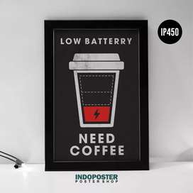 IP450 Poster Coffee Low Battery Need Coffee 45x30cm