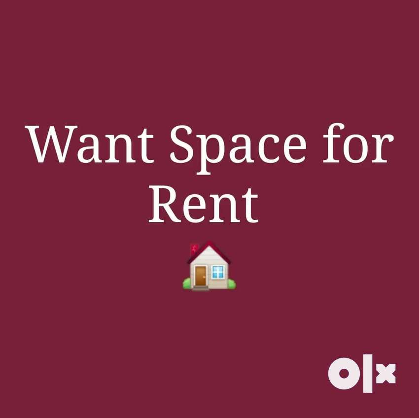 Looking space for rent.