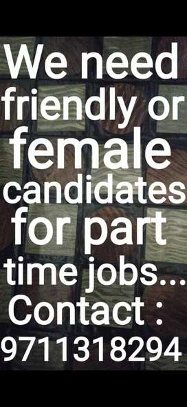 We need friendly male or female candidates for work...