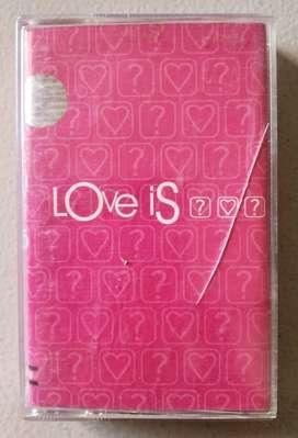 Kaset LOVE IS ? ! ?