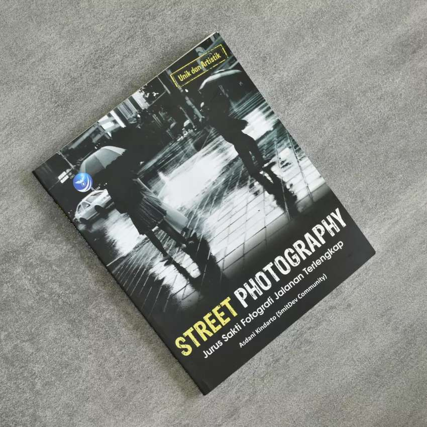 Buku Street Photography - Jurus Sakti Fotografi Jalanan Terlengkap