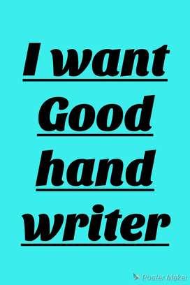I want Good hand writer