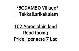 Bodambo near tekkali 102 acres