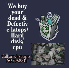 we buy all types of dead latop/ Cpu / hard disk