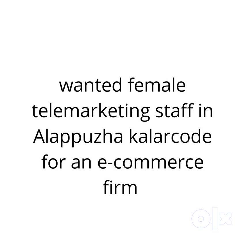 Wanted female telemarketing staff 0