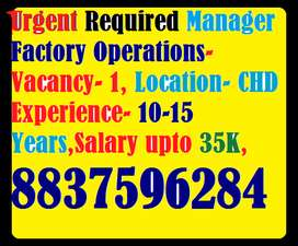 Urgent Required Manager Factory Operations- Vacancy- 1, Location- CHD
