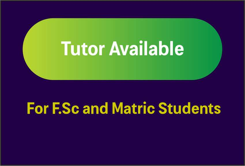 F.Sc and Matric Tutor Available 0