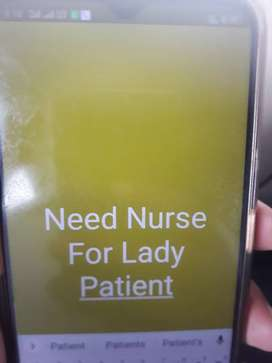 Need Nurse for Dressing lady Patient