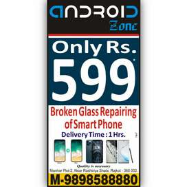 Smartphone front glass changing at wholesale.  At Rs599 only.