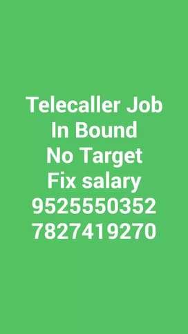 *Telecaller Job* *In Bound* *No Target* *Fix salary*