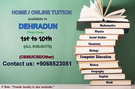 Online and Home tuition available in Deheradun.