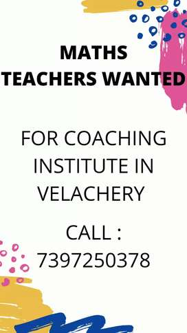 Experienced Maths Teachers wanted for Coaching Centre in Velachery